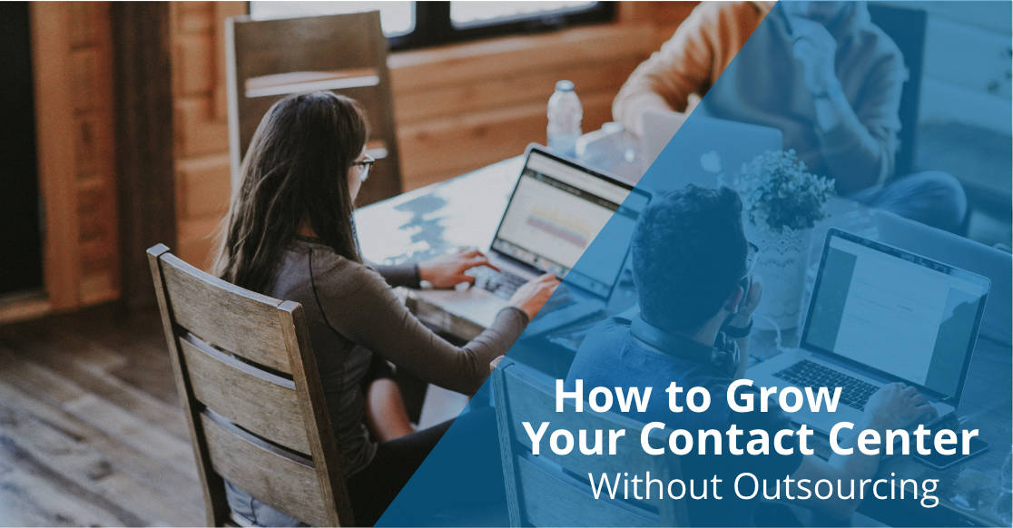 how to grow your contact center without outsourcing blog banner