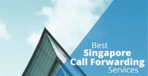 5 Best Singapore Call Forwarding Services in 2019