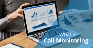 What Is Call Monitoring?