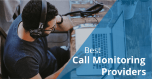 Best Call Monitoring Providers [2019]